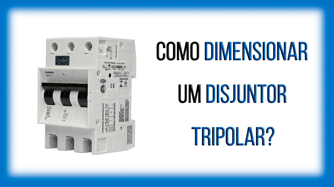 Como dimensionar disjuntor trifásico em um projeto elétrico?